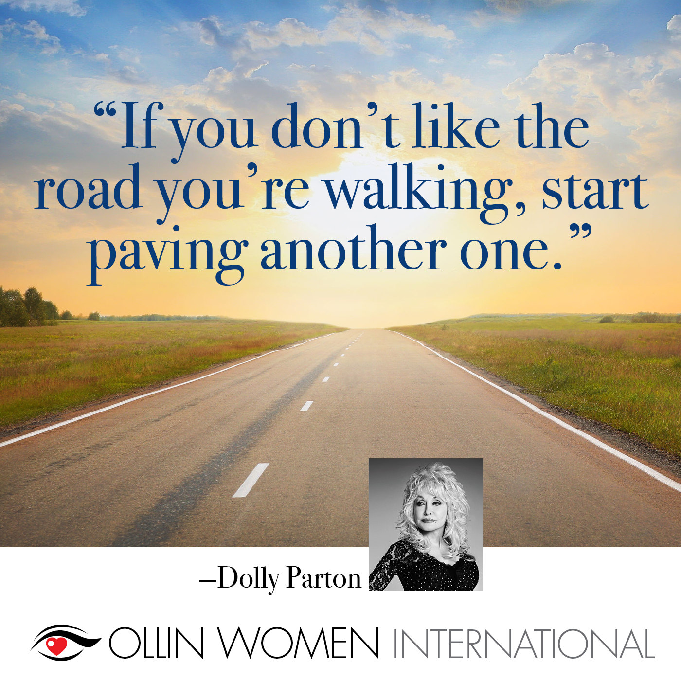If you don't like the road you're walking, start paving another one