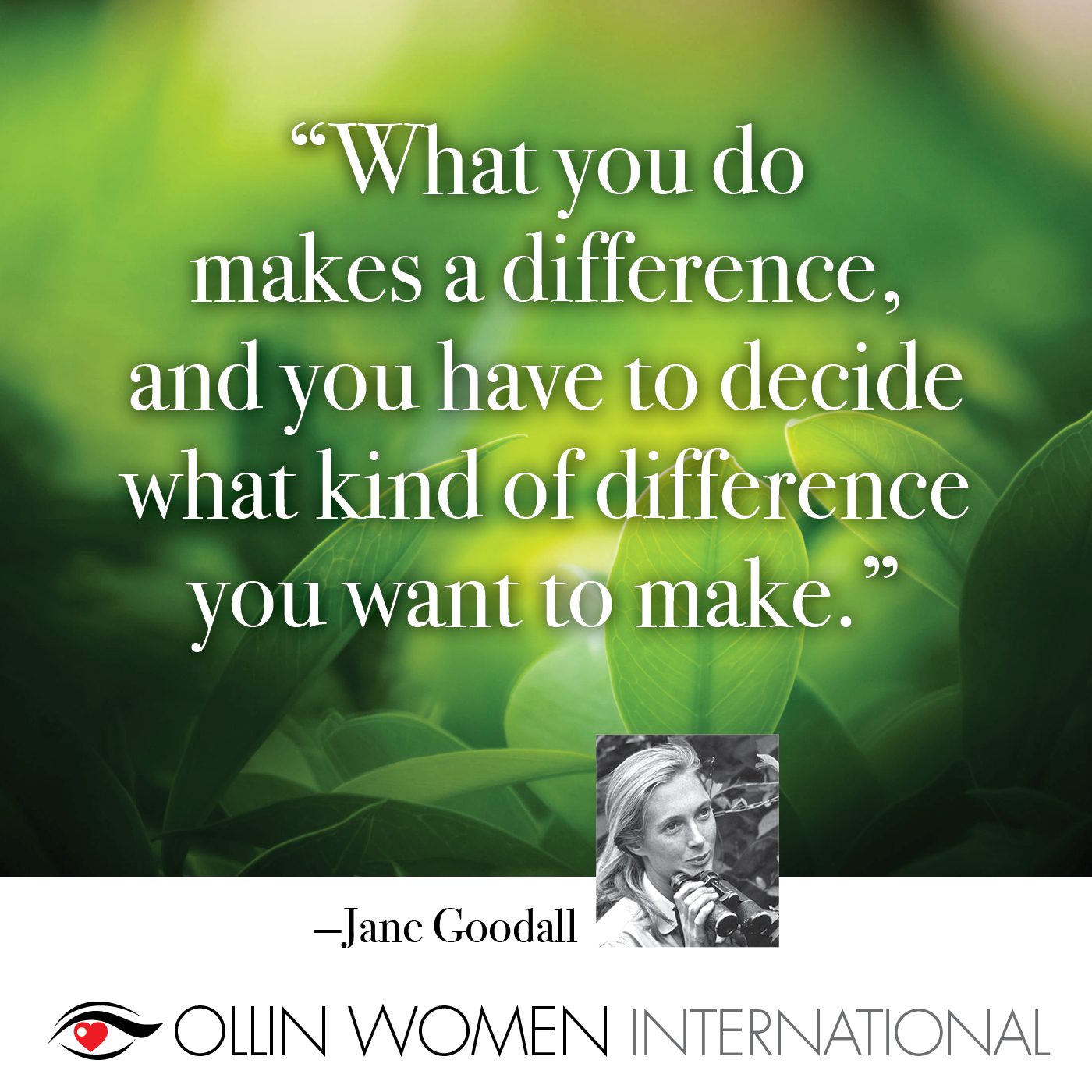 What you do makes a difference, and you have to decide what kind of difference do you want to make.